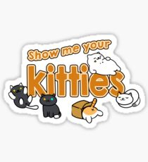 Show Me Your Kitties!  Sticker
