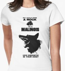 From A Rock To A Malinois Women's Fitted T-Shirt