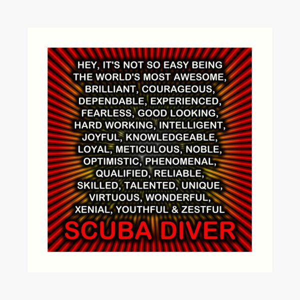 Hey, It's Not So Easy Being ... Scuba Diver  Art Print