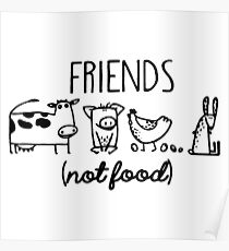 Animal Rights Rescue Friends Not Food Poster