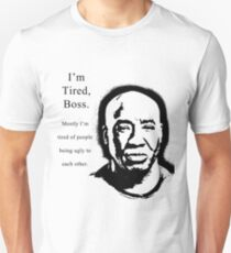 I'm Tired Boss Unisex T-Shirt