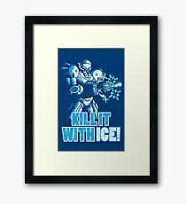 Kill it with ICE Framed Print