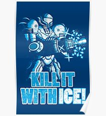 Kill it with ICE Poster
