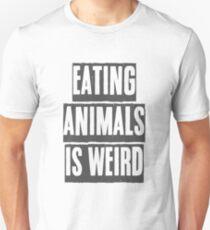 EATING ANIMALS IS WEIRD T-Shirt