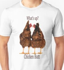 What's up? Chicken Butt Unisex T-Shirt