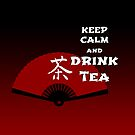 Keep Calm and Drink Tea - dark asia edition von cglightNing