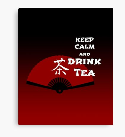 Keep Calm and Drink Tea - dark asia edition Leinwanddruck