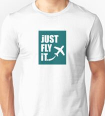 Just Fly It T-Shirt