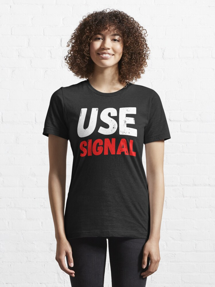 Alternate view of Use Signal Essential T-Shirt