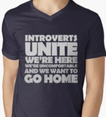 Introverts unite we're here we're uncomfortable and we want to go home-white Men's V-Neck T-Shirt