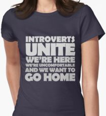Introverts unite we're here we're uncomfortable and we want to go home-white Women's Fitted T-Shirt