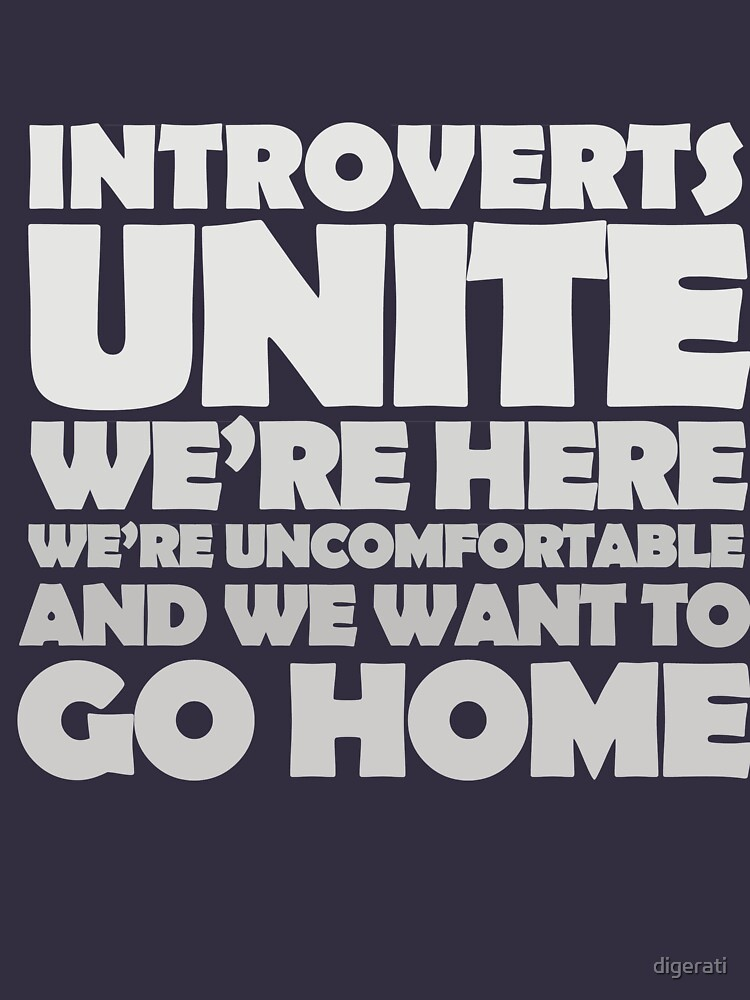 Introverts unite we're here we're uncomfortable and we want to go home-white | Unisex T-Shirt