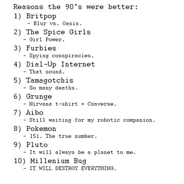 Reasons the 90's were better by jmojoe