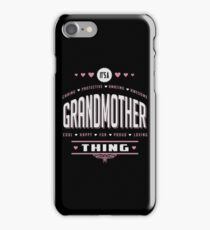 It's A Grandmother Thing. Gift for her! iPhone Case/Skin