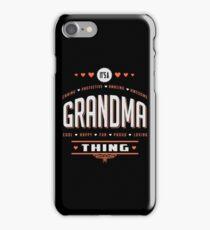 It's A Grandma Thing. Gift for her! iPhone Case/Skin