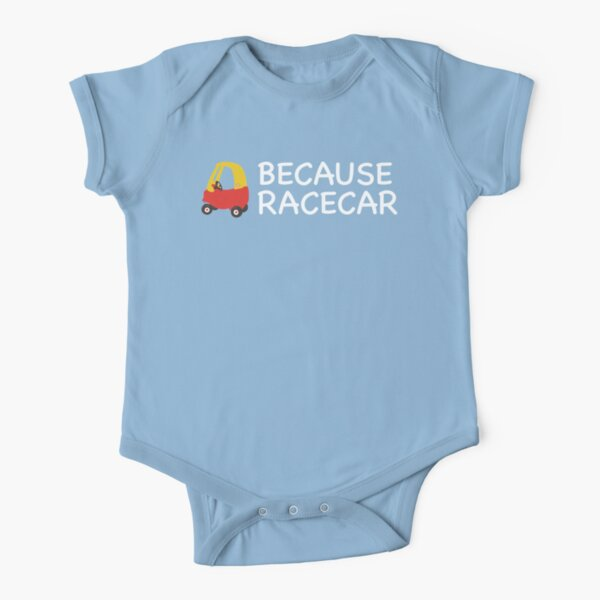 Because Racecar Kids edition Short Sleeve Baby One-Piece