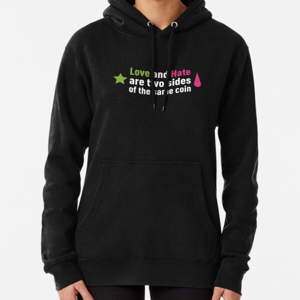 Love and Hate are two sides of the same coin! (Black BG) Pullover Hoodie