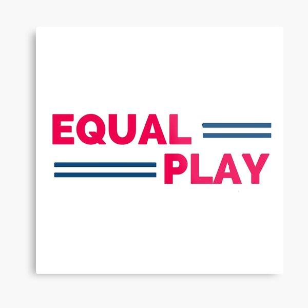 Equal Play Metal Print