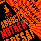 """Comedy Society """"Let's Abduct Mother Teresa!"""" Poster by Ovinicus"""