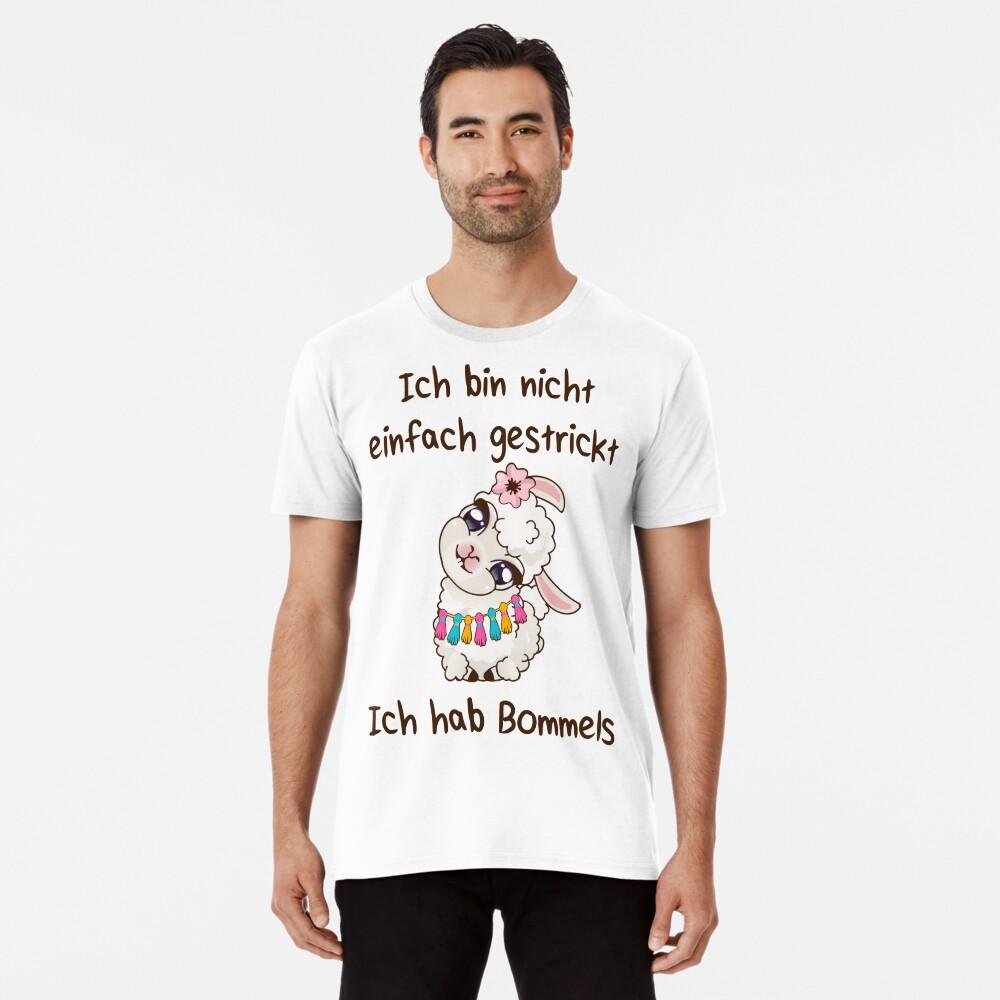Ich bin nicht einfach gestrickt - ich hab Bommels Premium T-Shirt