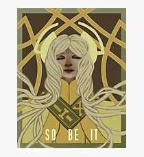 SO BE IT Photographic Print