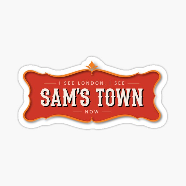 I see London, I see Sam's Town now Sticker