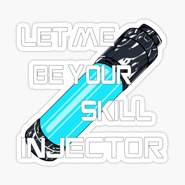 Let me be your skill injector Sticker