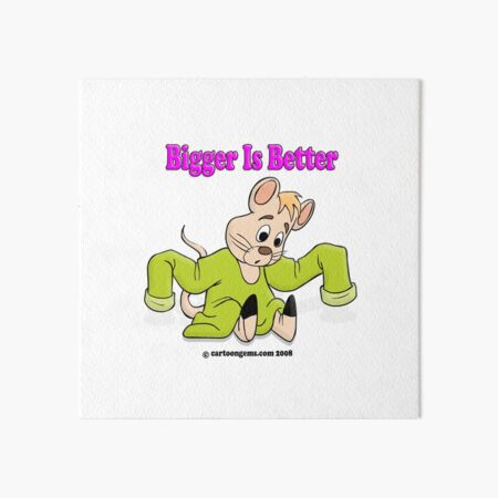 Bigger Is Better Art Board Print