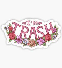 I'm Trash Sticker
