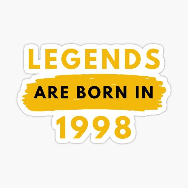 Legends are born in 1998 Sticker