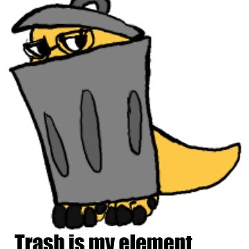 Trash is my Element by periweebco