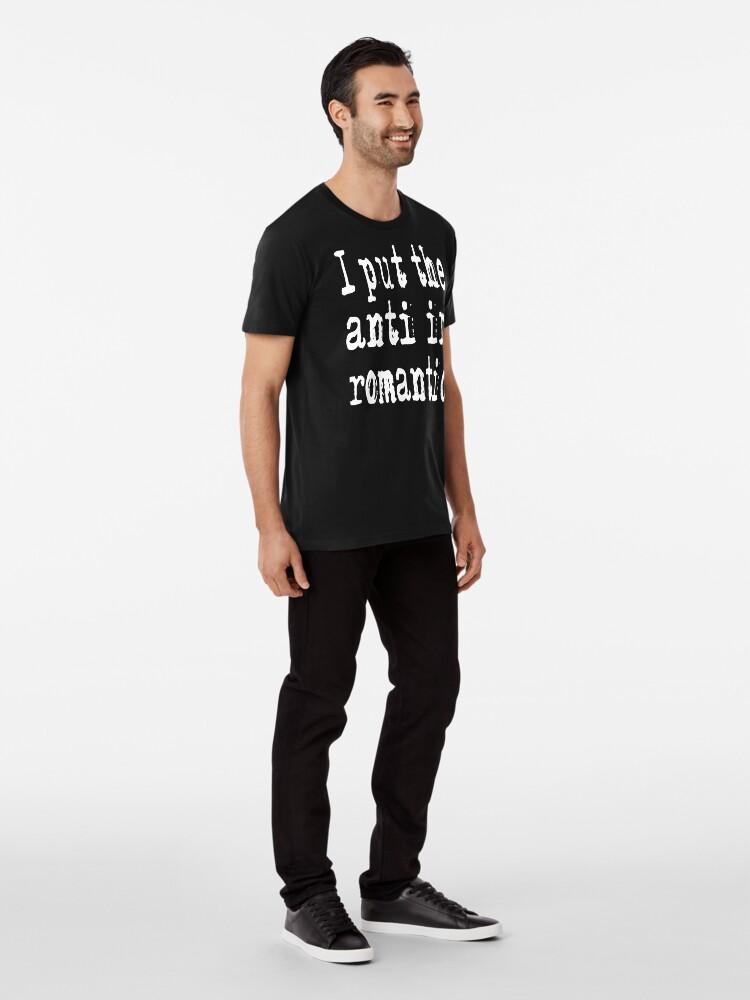 Alternative Ansicht von I put the Anti in Romantic Premium T-Shirt