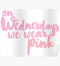 on wednesdays we wear PINK Poster