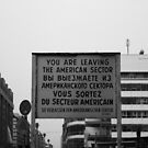 You Are Leaving The American Sector by stevelord
