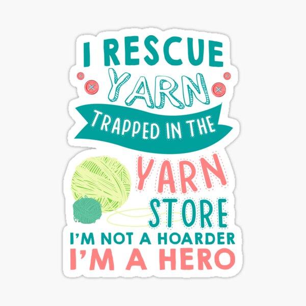 I rescue yarn from yarn store Sticker