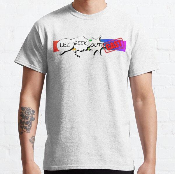 Lez Geek Out! Classic T-Shirt
