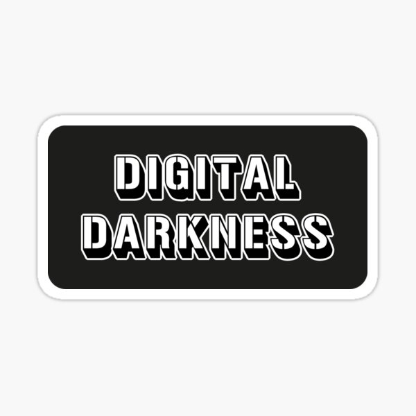 digital darkness Sticker