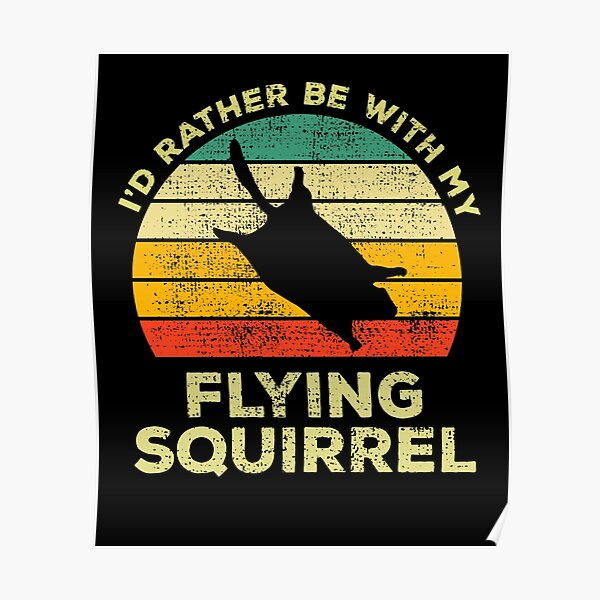 I'd Rather Be With My Flying Squirrel Vintage Gift For Lizard Owners Poster