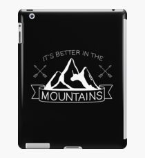 It's Better in the Mountains iPad Case/Skin