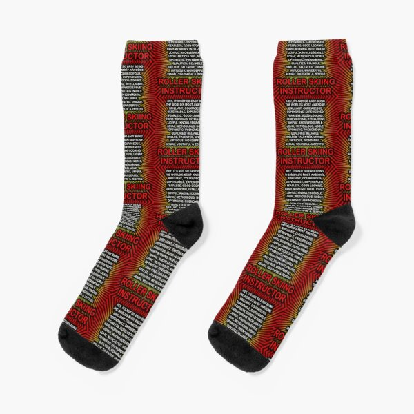 Hey, It's Not So Easy Being ... Roller Skiing Instructor  Socks