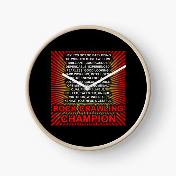 Hey, It's Not So Easy Being ... Rock Crawling Champion Clock