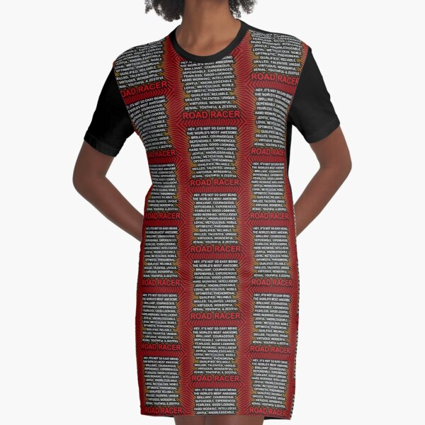 Hey, It's Not So Easy Being ... Road Racer  Graphic T-Shirt Dress