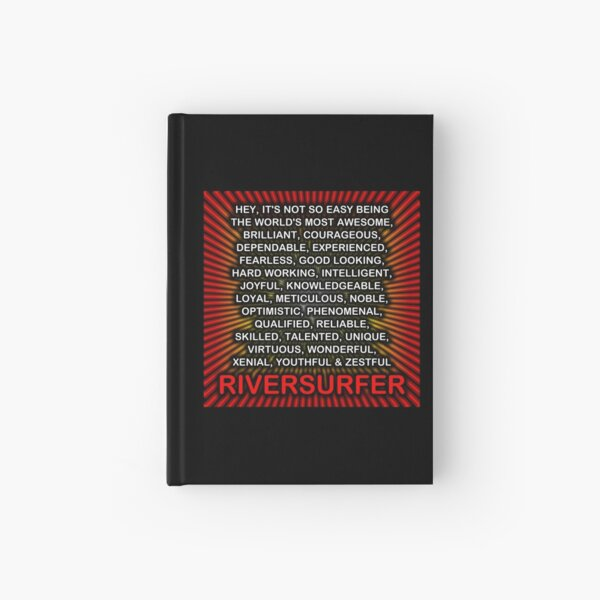 Hey, It's Not So Easy Being ... Riversurfer  Hardcover Journal