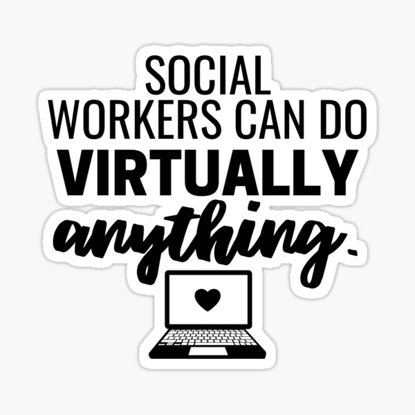 Social Workers Can Do Virtually Anything 2021  Sticker