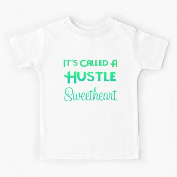 It's Called A Hustle Kids T-Shirt