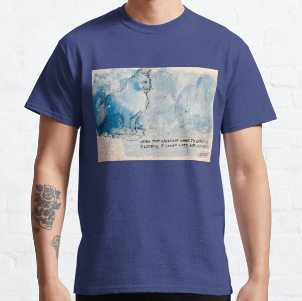 The Universe Sends Cats To Watch Us Classic T-Shirt