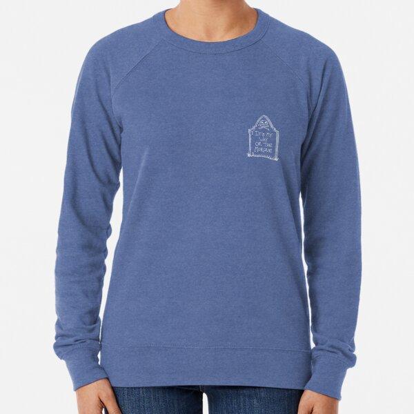 It's my way or the morgue - alt Lightweight Sweatshirt