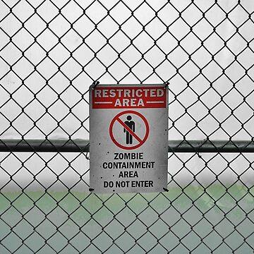 Beware: Zombie Containment Area by Happyhead64