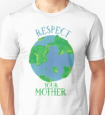 Respect your mother earth day T-Shirt