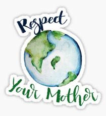 Respect your Mother Earth Day Sticker